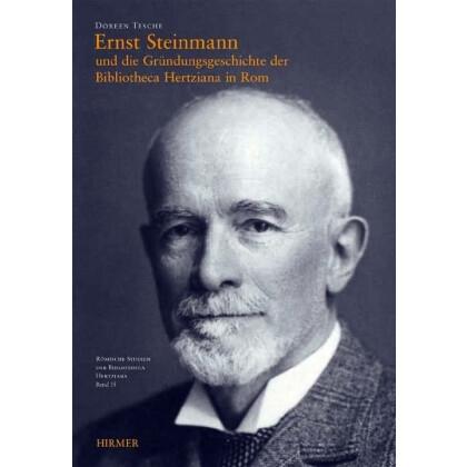 Ernst Steinmann und die Gründungsgeschichte der Bibliotheca Hertziana in Rom