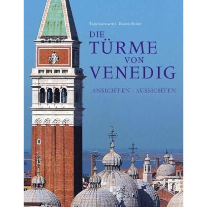 Die Türme von Venedig. Ansichten - Aussichten