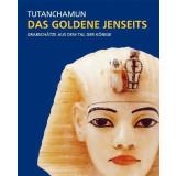 Tutanchamun - Das Goldene Jenseits