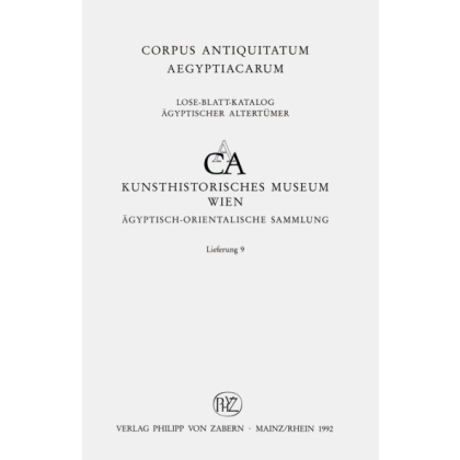 Statueten der Spätzeit 750- ca. 300 v. Chr. Kunsthistorische Museum Wien, Ägyptisch - Orientalische Sammlung. Corpus Antiquitatum Aegyptiacarum, Lfg. 9
