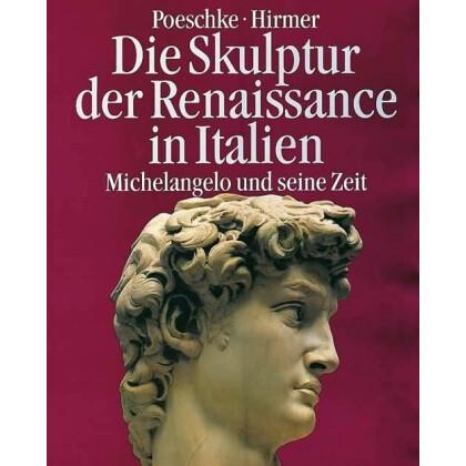 Die Skulptur der Renaissance in Italien - Michelangelo und seine Zeit