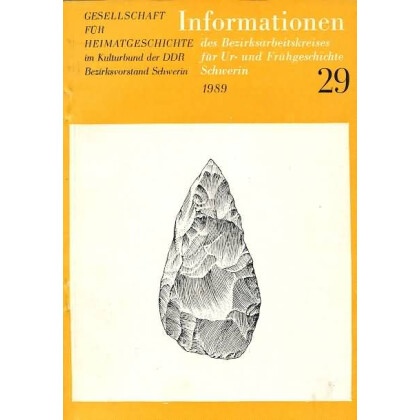 Informationen des Bezirksarbeitskreises für Ur- und Frühgeschichte Schwerin 1989/29
