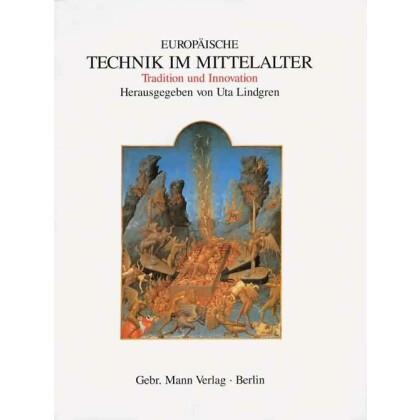 Europäische Technik im Mittelalter 800-1400. Tradition und Innovation