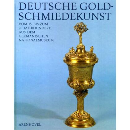 Deutsche Goldschmiedekunst vom 15. bis zum 20. Jh.