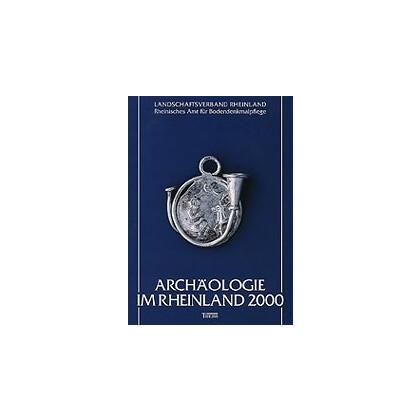 Archäologie im Rheinland 2000