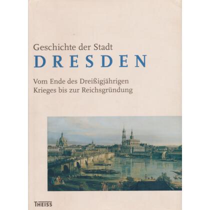 Geschichte der Stadt Dresden, Band 2: Vom Ende des Dreißigjährigen Krieges bis zur Reichsgründung