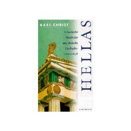 Christ, Karl: Hellas. Griechische Geschichte und deutsche Geschichtswissenschaft.