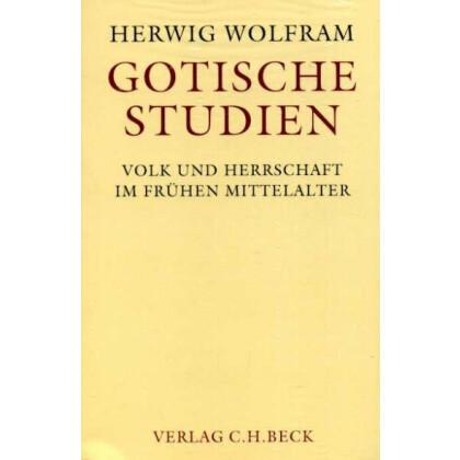 Gotische Studien - Volk und Herrschaft im Frühen Mittelalter