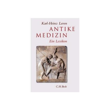 Antike Medizin. Ein Lexikon