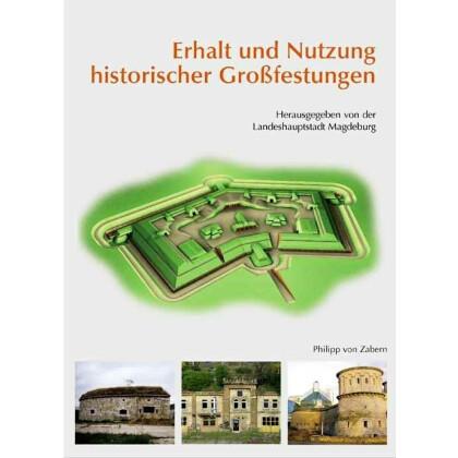 Erhalt und Nutzung historischer Großfestungen