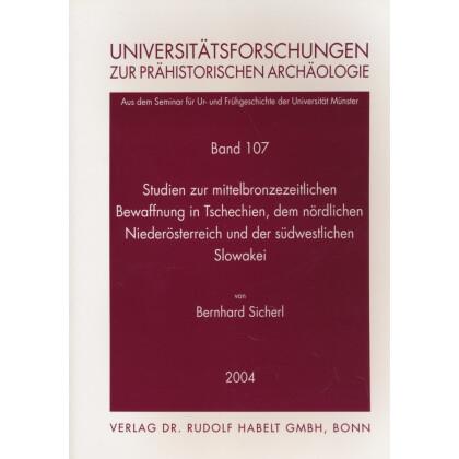 Studien zur mittelbronzezeitlichen Bewaffnung in Tschechien, dem nördlichen Niederösterreich u. d. südwestlichen Slowakei