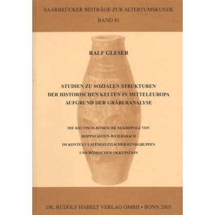 Studien zu sozialen Strukturen der historischen Kelten in Mitteleuropa aufgrund der Gräberanalyse
