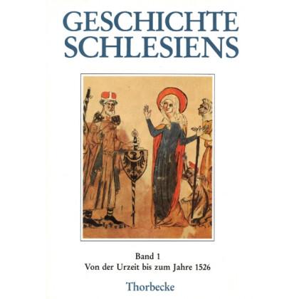Geschichte Schlesiens, Band 1. Von der Urzeit bis zum Jahre 1526
