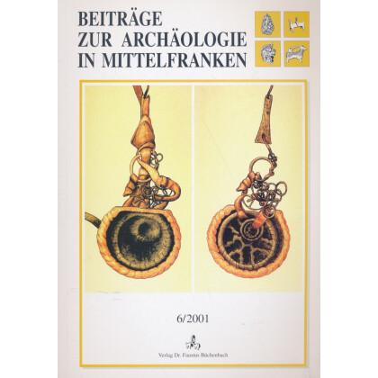 Beiträge zur Archäologie in Mittelfranken, Band 6 - 2001