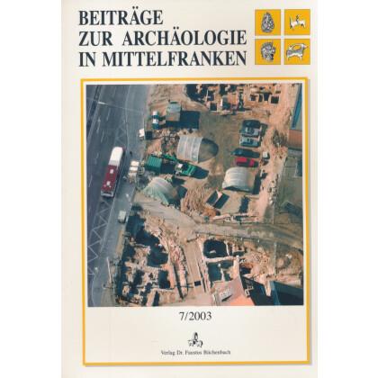 Beiträge zur Archäologie in Mittelfranken, Band 7 - 2003