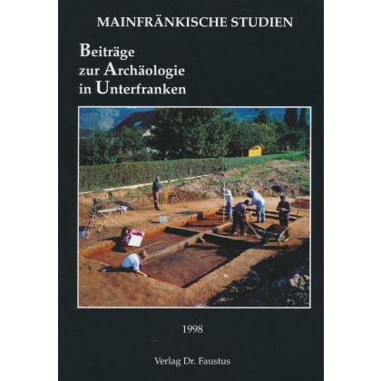 Beiträge zur Archäologie in Unterfranken 1998 - Mainfränkische Studien, Band 63
