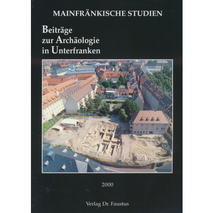 Beiträge zur Archäologie in Unterfranken 2000 - Mainfränkische Studien, Band 67