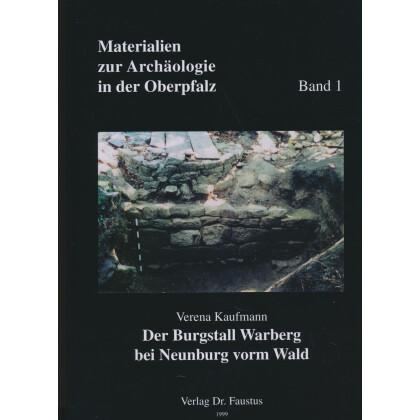 Der Burgstall Warberg bei Neunburg vorm Wald