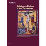 Religion und Sehen in der Vormoderne.