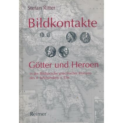 Bildkontakte. Götter und Heroen in der Bildsprache griechischer Münzen des 4. Jahrhunderts v. Chr.