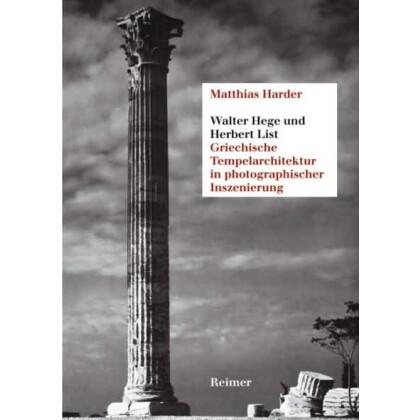 Walter Hege und Herbert List. Griechische Tempelarchitektur