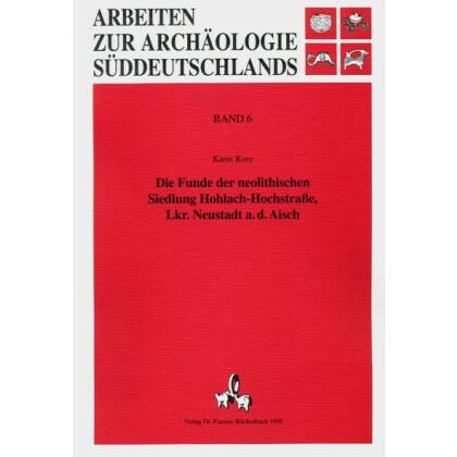 Die Funde der neolithischen Siedlung Hohlach-Hochstraße - Landkreis Neustadt a.d. Aisch