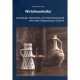 Wirtshauskultur. Archäologie, Geschichte und...