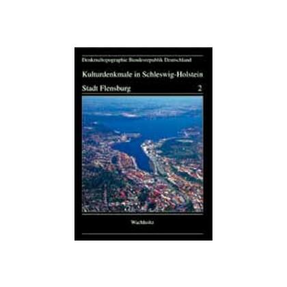 Stadt Flensburg - Denkmaltopographie Bundesrepublik Deutschland, Band 2