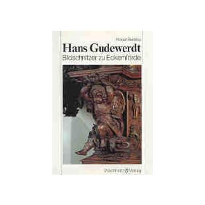 Hans Gudewerdt der Jüngere um 1600-1671. Bildschnitzer zu Eckernförde