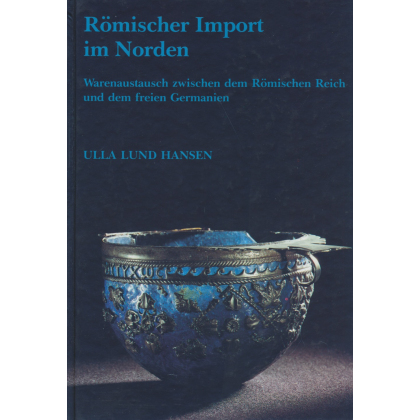 Römischer Import im Norden - Warenaustausch zwischen dem Römischen Reich und dem freien Germanien