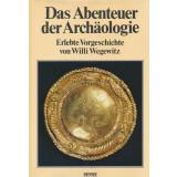 Das Abenteuer der Archäologie - Erlebte Vorgeschichte