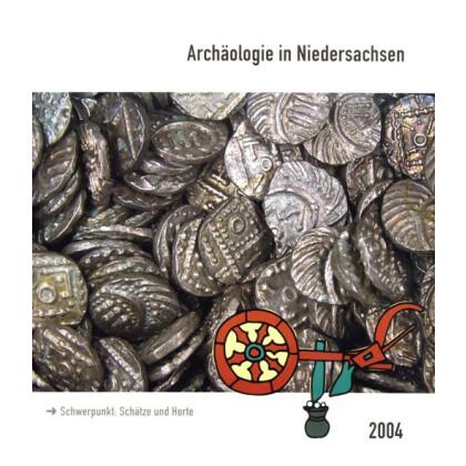 Archäologie in Niedersachsen, Band 7 - 2004. Schätze und Horte