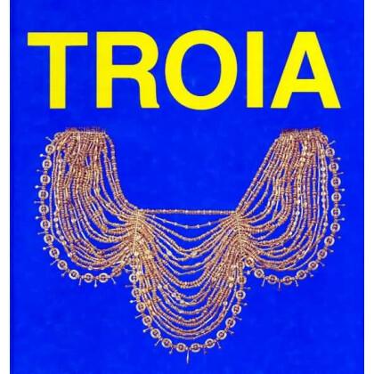 Schliemann und Troja - Ausstellungskataloge der Prähistorischen Staatssammlung