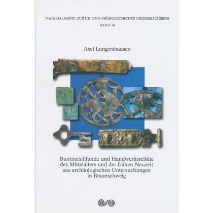 Buntmetallfunde und Handwerksrelikte des Mittelalters und der frühen Neuzeit aus archäologischen Untersuchung