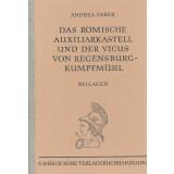 Das römische Auxiliarkastell und der Vicus von Regensburg - Kumpfmühl