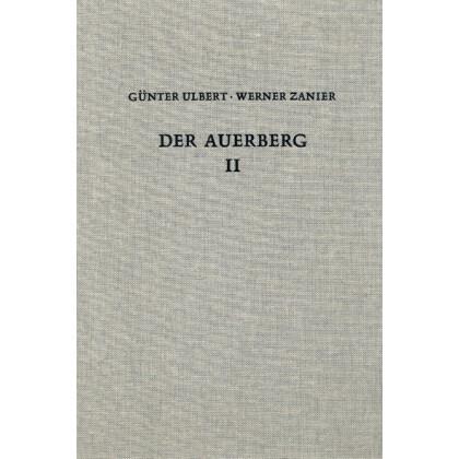Der Auerberg II - Besiedlung innerhalb der Wälle. 2 Bande