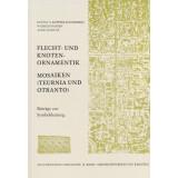 Flecht- und Knotenornamentik. Mosaiken Teurnia und Otranto