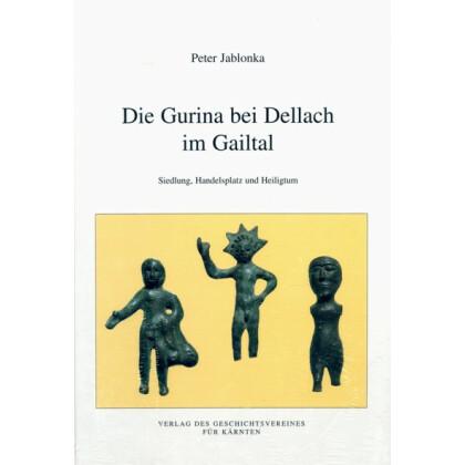Die Gurina bei Dellach im Gailtal. Siedlung, Handelsplatz und Heiligtum