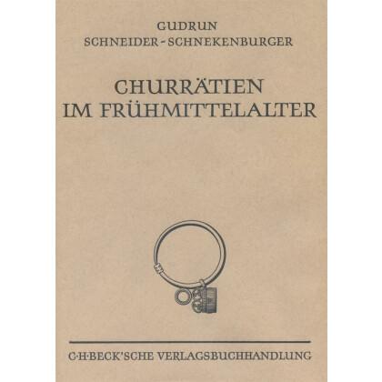 Churrätien im Frühmittelalter - Auf Grund der archäologischen Funde