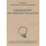 Churrätien im Frühmittelalter - Auf Grund der...
