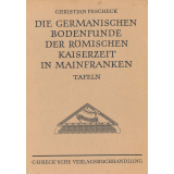 Die Germanischen Bodenfunde der römischen Kaiserzeit in Mainfranken, 2 Bände