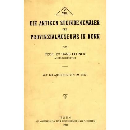 Die antiken Steindenkmäler des Provinzialmuseums in Bonn
