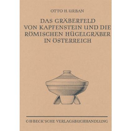 Das Gräberfeld von Kapfenstein und die römischen Hügelgräber in Österreich