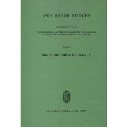 Studien zum antiken Kleinasien, Band IV