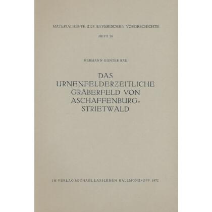 Das urnenfelderzeitliche Gräberfeld von Aschaffenburg-Strietwald
