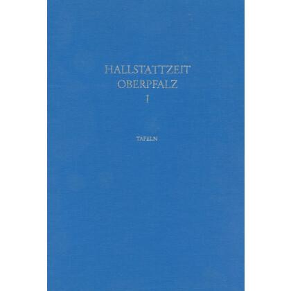 Die Hallstattzeit in der Oberpfalz, I. 2 Bände