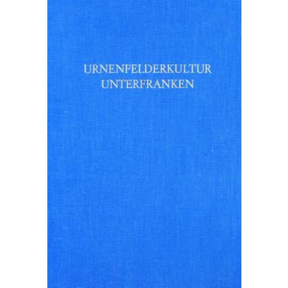 Die Urnenfelderkultur in Unterfranken