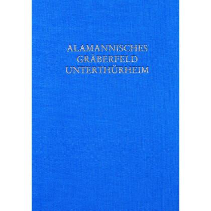Das Alamannische Gräberfeld von Unterthürheim, Bayerisch-Schwaben