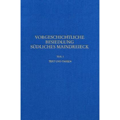 Die vorgeschichtliche Besiedlung im südlichen Maindreieck, 2 Bände