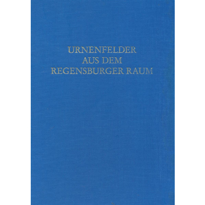 Urnenfelder aus dem Regensburger Raum
